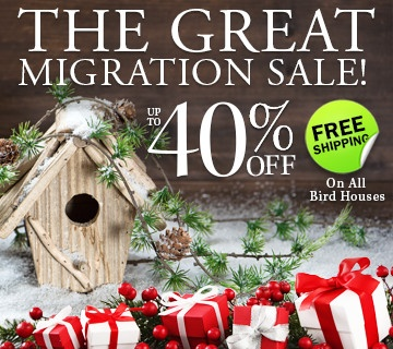 The Great Migration Sale! Up to 40% off + Free Shipping on all Bird Houses.